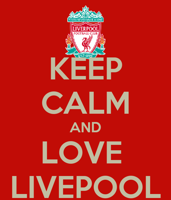KEEP CALM AND LOVE  LIVEPOOL