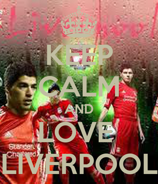 KEEP CALM AND LOVE  LIVERPOOL