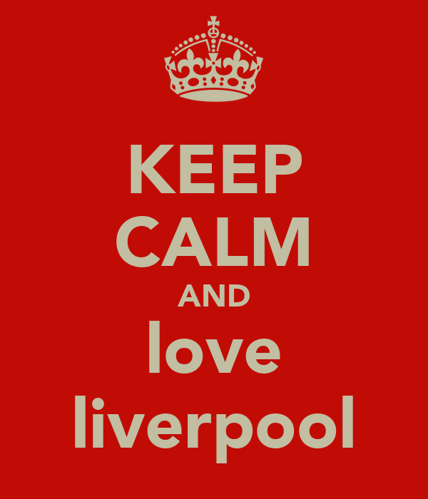 KEEP CALM AND love liverpool
