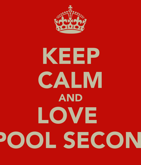 KEEP CALM AND LOVE  LIVERPOOL SECONDARY