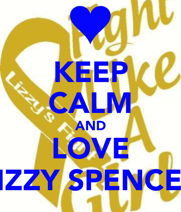 KEEP CALM AND LOVE LIZZY SPENCER