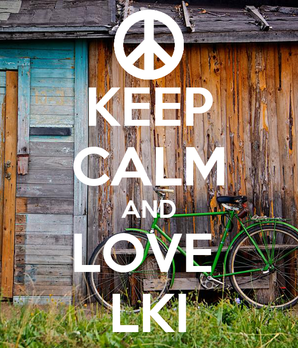 KEEP CALM AND LOVE  LKI
