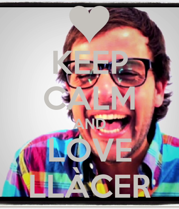 KEEP CALM AND LOVE LLÀCER