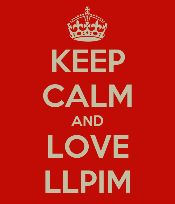 KEEP CALM AND LOVE LLPIM