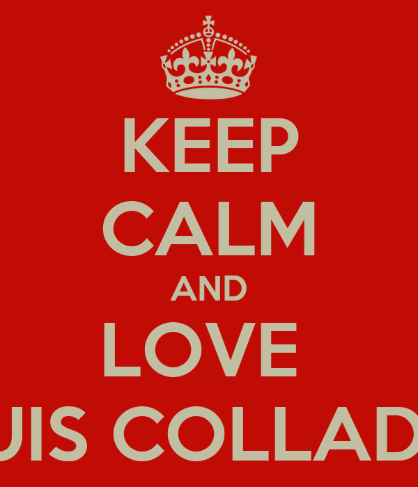 KEEP CALM AND LOVE  LLUIS COLLADOS