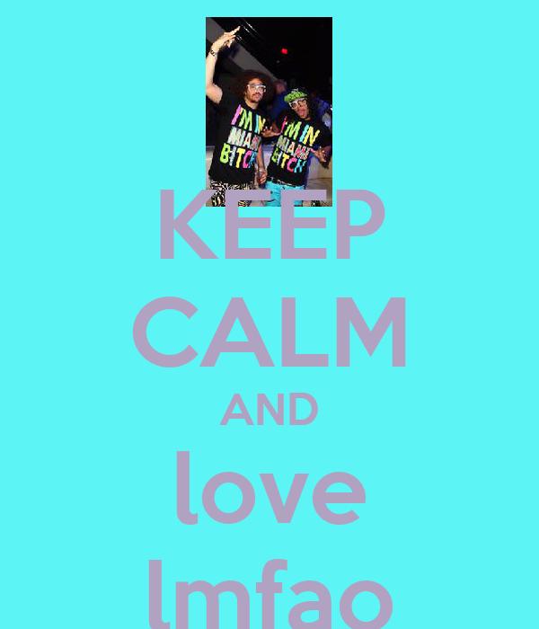 KEEP CALM AND love lmfao