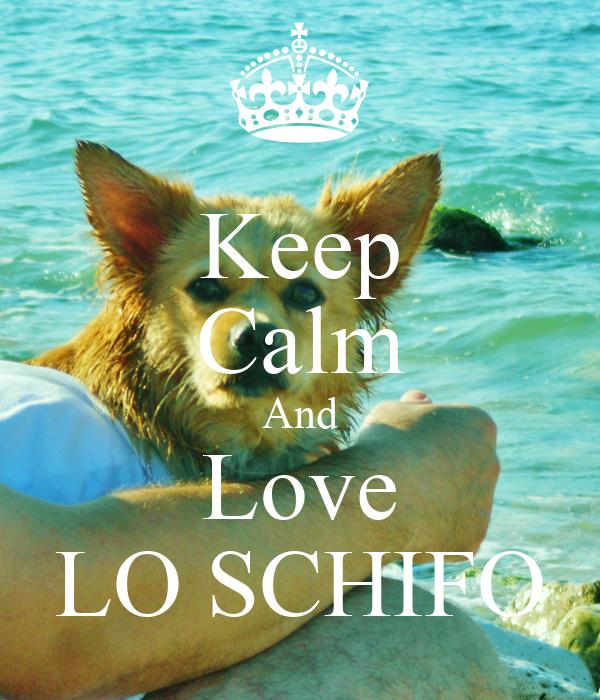 Keep Calm And Love LO SCHIFO