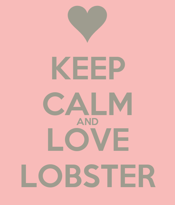 KEEP CALM AND LOVE LOBSTER
