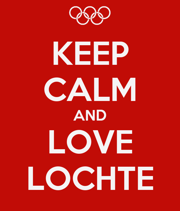 KEEP CALM AND LOVE LOCHTE