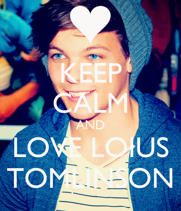 KEEP CALM AND LOVE LOIUS TOMLINSON