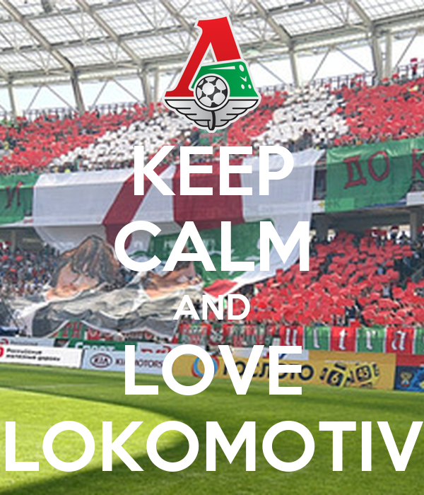 KEEP CALM AND LOVE LOKOMOTIV