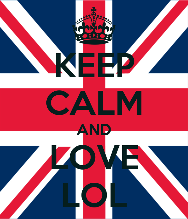 KEEP CALM AND LOVE LOL