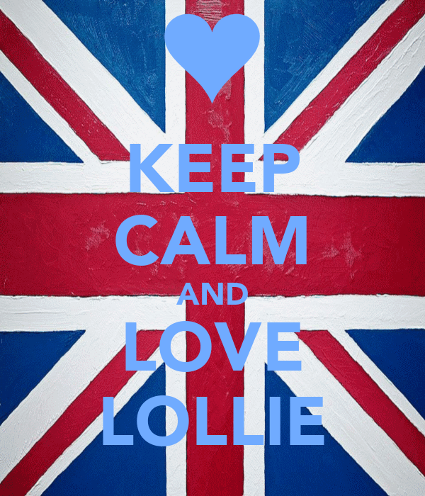 KEEP CALM AND LOVE LOLLIE