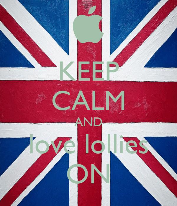 KEEP CALM AND love lollies ON
