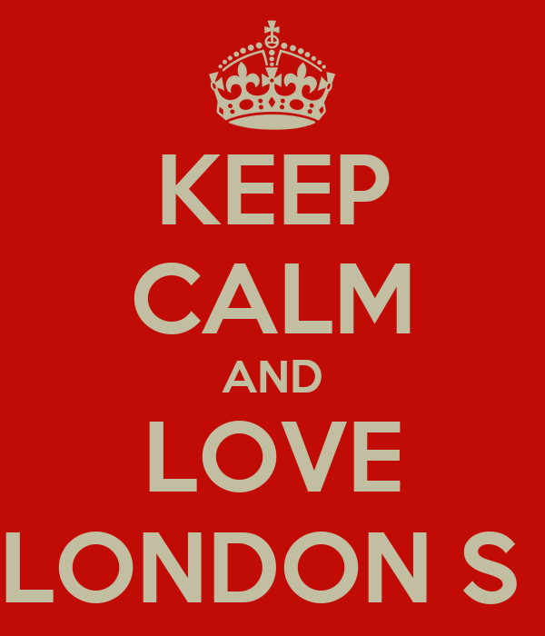 KEEP CALM AND LOVE LONDON ∞