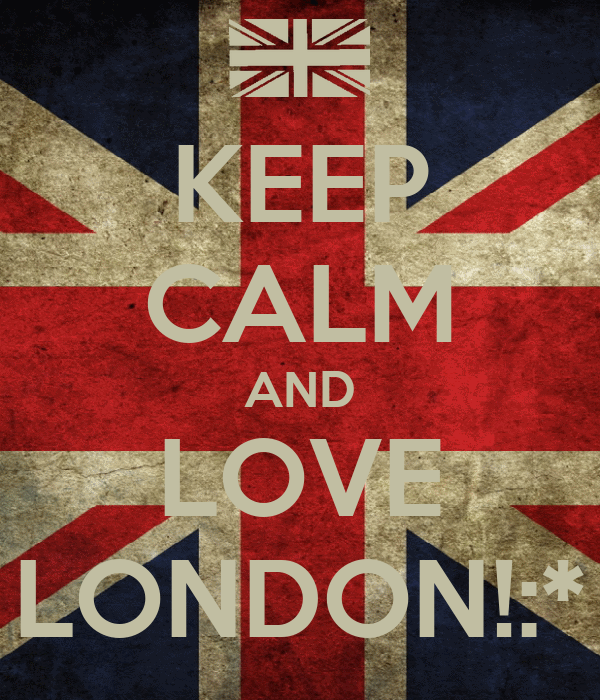 KEEP CALM AND LOVE LONDON!:*