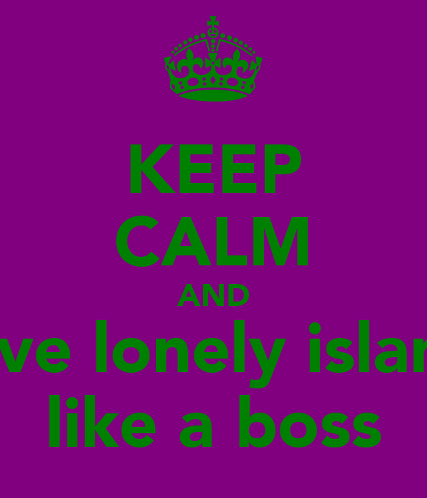 KEEP CALM AND love lonely island like a boss