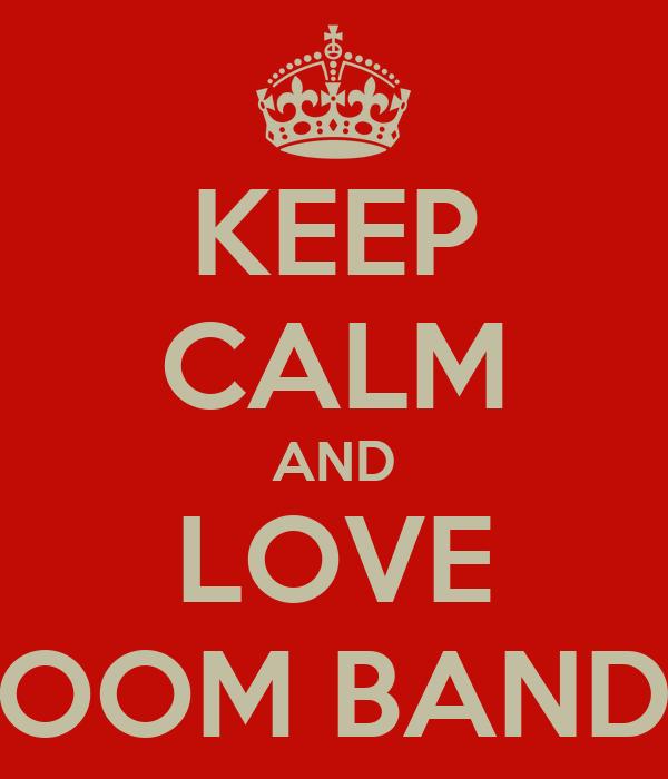 KEEP CALM AND LOVE LOOM BANDS