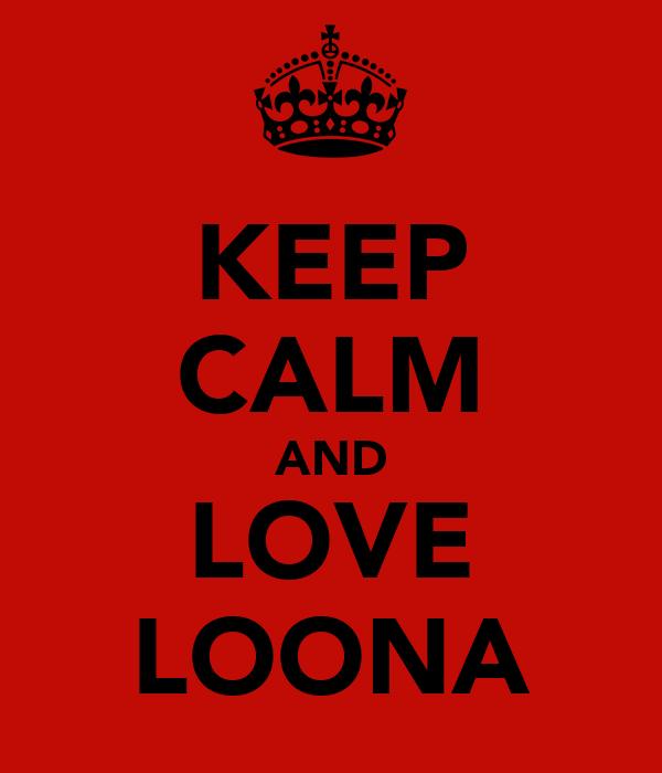 KEEP CALM AND LOVE LOONA