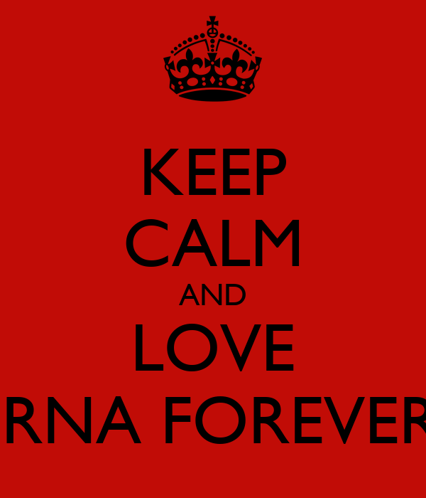 KEEP CALM AND LOVE LORNA FOREVER!!!!