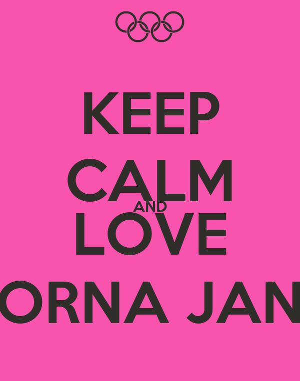 KEEP CALM AND LOVE LORNA JANE