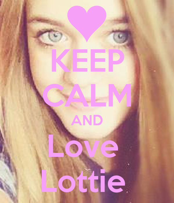 KEEP CALM AND Love  Lottie