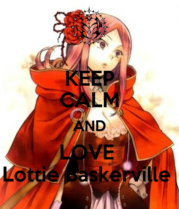 KEEP CALM AND LOVE  Lottie Baskerville