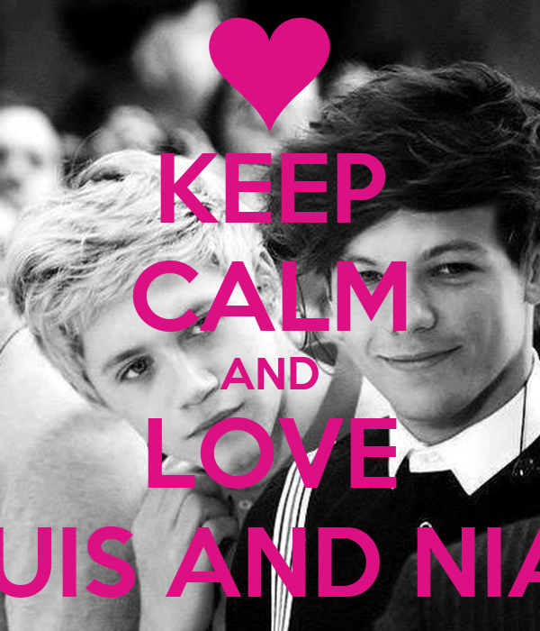 KEEP CALM AND LOVE LOUIS AND NIALL