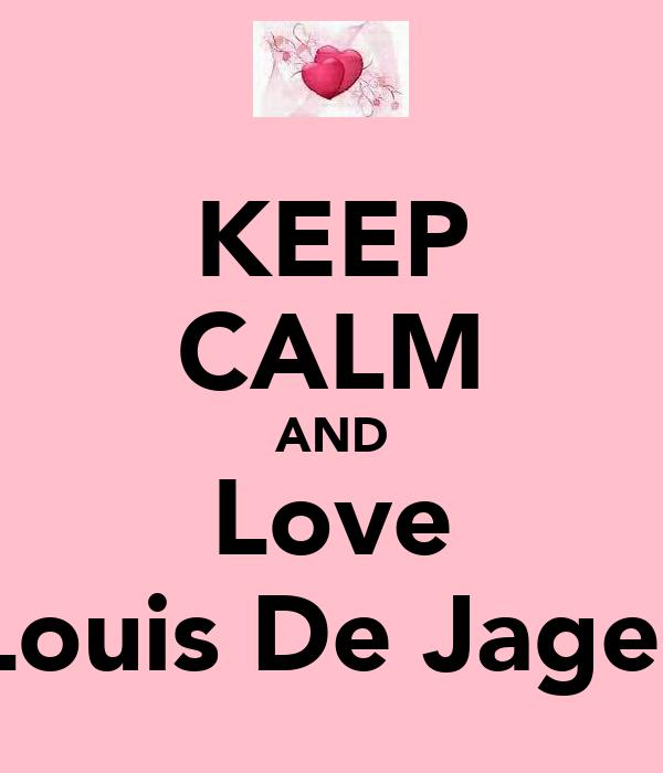 KEEP CALM AND Love Louis De Jager