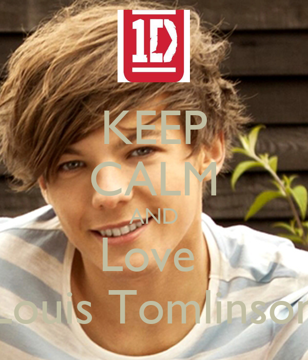 KEEP CALM AND Love  Louis Tomlinson