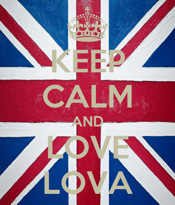 KEEP CALM AND LOVE LOVA