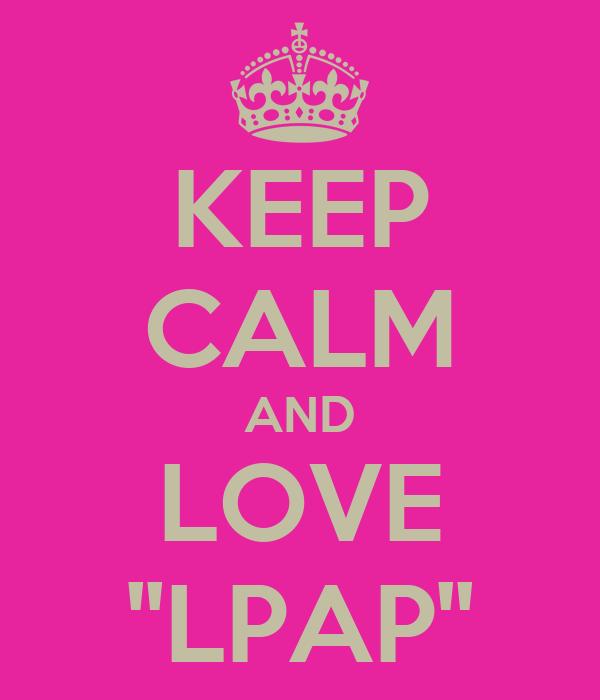 KEEP CALM AND LOVE ''LPAP''
