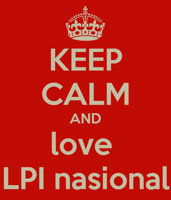 KEEP CALM AND love  LPI nasional