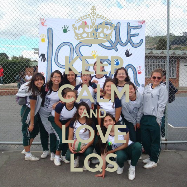 KEEP CALM AND LOVE LQS