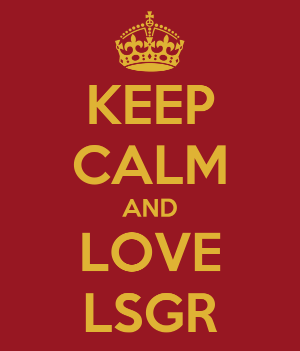 KEEP CALM AND LOVE LSGR