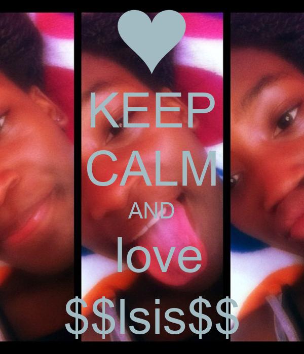 KEEP CALM AND  love $$lsis$$