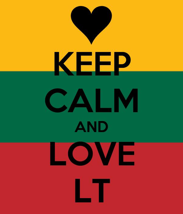 KEEP CALM AND LOVE LT