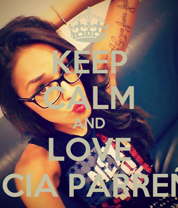 KEEP CALM AND LOVE LUCIA PARREÑO