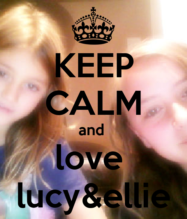 KEEP CALM and  love  lucy&ellie