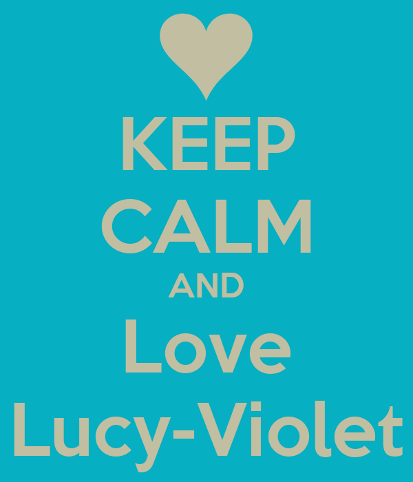 KEEP CALM AND Love Lucy-Violet