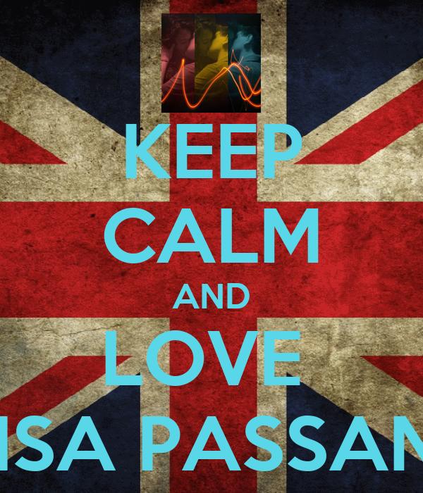 KEEP CALM AND LOVE  LUISA PASSANTE