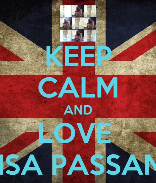 KEEP CALM AND LOVE  LUISA PASSANTE