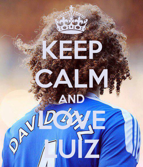 KEEP CALM AND LOVE LUIZ
