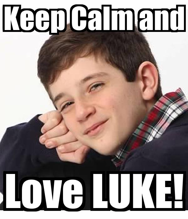Keep Calm and Love LUKE!