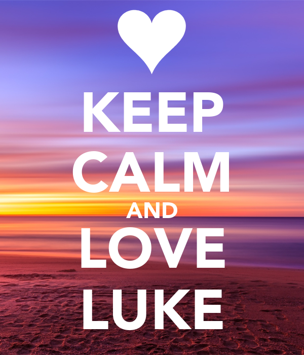 KEEP CALM AND LOVE LUKE