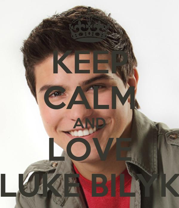 KEEP CALM AND LOVE LUKE BILYK