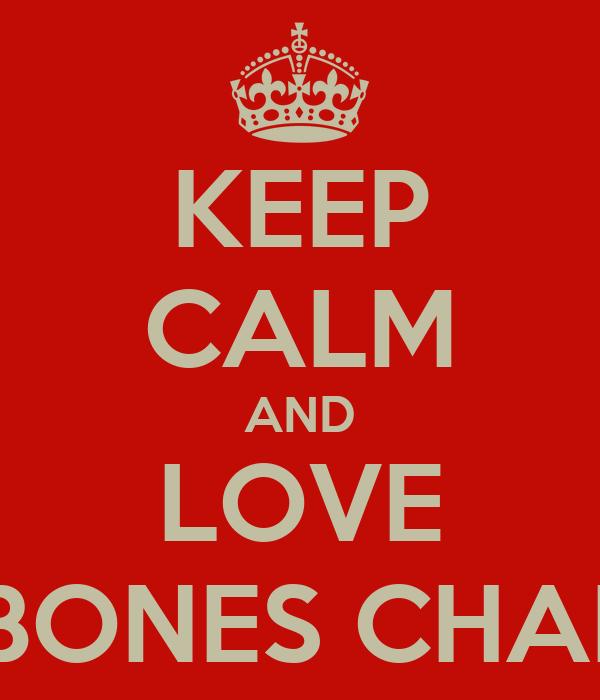 KEEP CALM AND LOVE LUKE BONES CHARTERIS