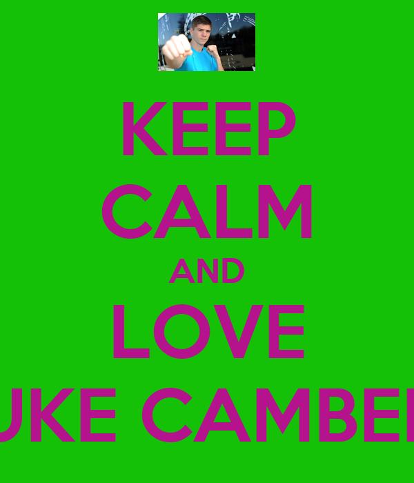 KEEP CALM AND LOVE LUKE CAMBELL
