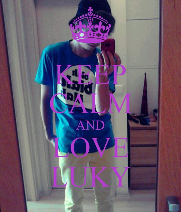 KEEP CALM AND LOVE LUKY