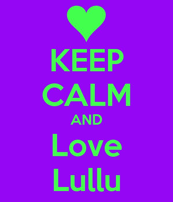 KEEP CALM AND Love Lullu